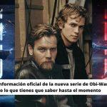 Todo lo que debes saber sobre el siguiente proyecto de Obi-Wan con el regreso de Ewan Mcgrego y Hayden Christensen